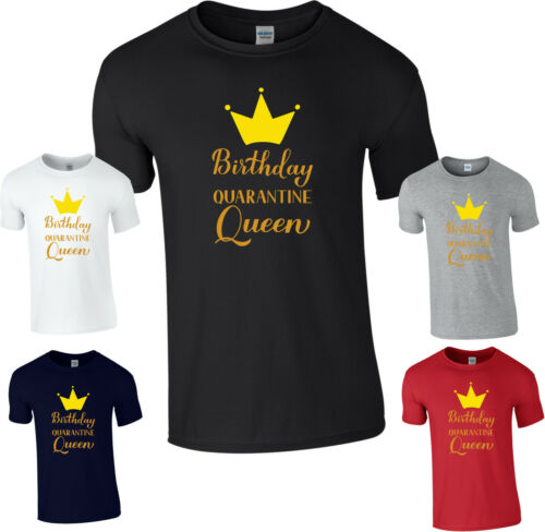 Birthday Quarantine Queen T-Shirt,Social Distancing Lockdown Summer Unisex Top