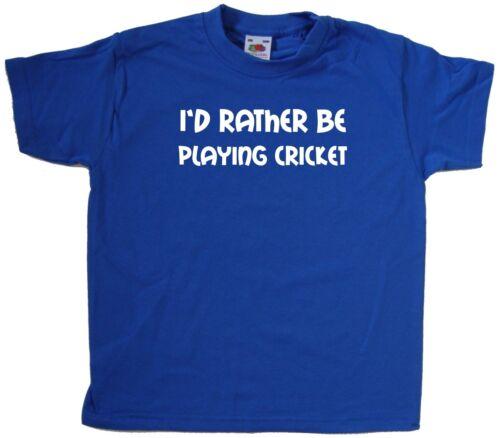 I/'d Piuttosto Essere Gioco Cricket KIDS T-SHIRT