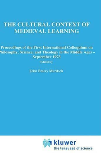 The Cultural Context Of Medieval Learning: Proceedings Of The First Interna...