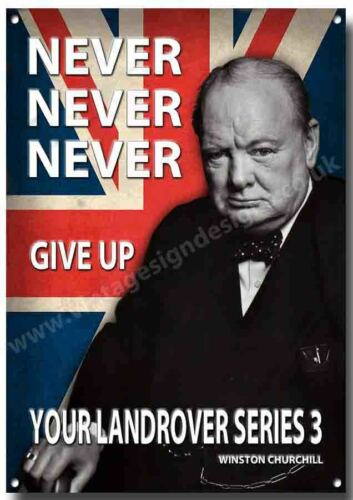 FINISH METAL SIGN.4X4 LANDROVER SERIES 3,NEVER NEVER GIVE UP YOUR..