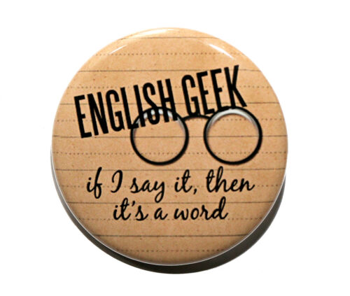 "Pinback Button Badge 1.5/"" English Geek"