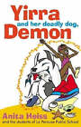 Yirra and Her Deadly Dog, Demon by Anita Heiss (Paperback, 2007)