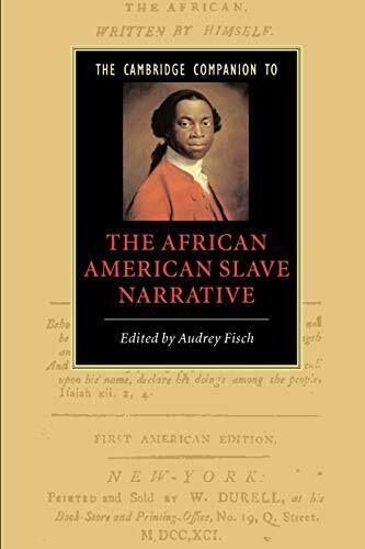 The Cambridge Companion to the African American Slave Narrative, Fisch, A.,,