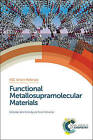 Functional Metallosupramolecular Materials by Royal Society of Chemistry (Hardback, 2015)