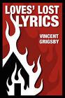 Loves' Lost Lyrics by Vincent Grigsby (Paperback / softback, 2008)