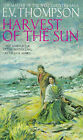 Harvest of the Sun by E. V. Thompson (Paperback, 1999)