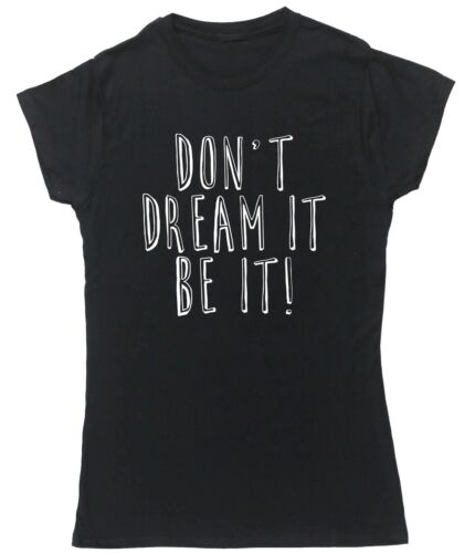 Don/'t dream it be it t-shirt fitted short sleeve womens