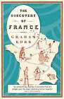 The Discovery of France by Graham Robb (Paperback, 2008)