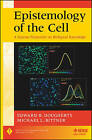 Epistemology of the Cell: A Systems Perspective on Biological Knowledge by Edward R. Dougherty, Michael L. Bittner (Hardback, 2011)