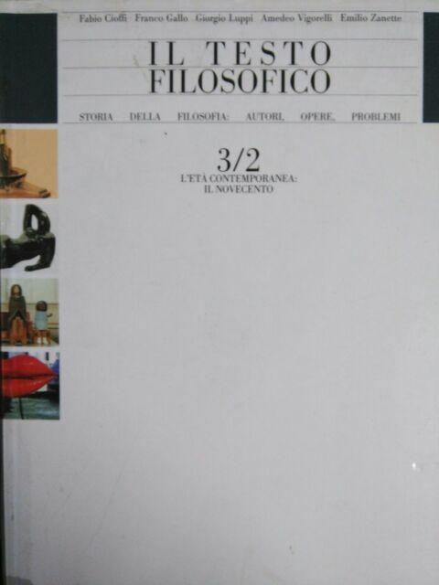 IL TESTO FILOSOFICO VOL.3/2 L'ETA' CONTEMPORANEA IL 900 F.CIOFFI 9788842443803