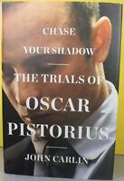 Chase Your Shadow: The Trials Of Oscar -john Carlin- Hardcover