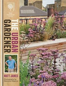 The Urban Gardener By Matt James 2017 Hardcover