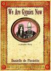 We are Gypsies Now: A Graphic Diary by Danielle De Picciotto (Paperback, 2015)