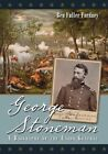 George Stoneman: A Biography of the Union General by Ben Fuller Fordney (Paperback, 2014)