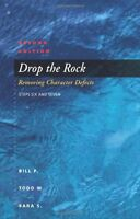 Drop The Rock: Removing Character Defects - Steps Six And Seven By Bill P., (pap on sale