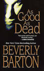 As Good as Dead by B. Barton (Paperback, 2004)