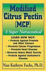 Modified Citrus Pectin: A Super Nutraceutical by Nan Kathryn Fuchs (Paperback, 2004)