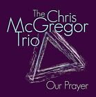 Our Prayer by Chris McGregor (CD, Oct-2008, Fledg'ling Records)