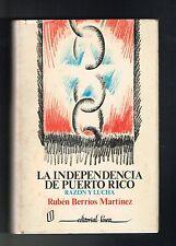 Ruben Berrios La Independencia De Puerto Rico Razon Y Lucha 1st Edition 1983 HC