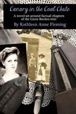 Canary in the Coal Chute by Kathleen Fleming (2015, Paperback)