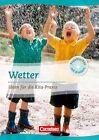 Projektarbeit mit Kindern: Wetter von Karin Scholz, Karin Schäufler, Gerhard Lux und Albrecht Nolting (2012, Taschenbuch)
