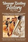 Uncover Exciting History by Amy Puetz (Paperback / softback, 2009)