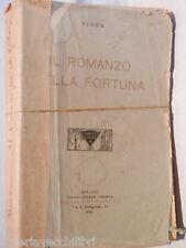 IL ROMANZO DELLA FORTUNA Neera Editrice Lombarda 1906 Racconto Scritto da di un