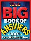 Big Book of Answers: 1,001 Facts Kids Want to Know by Editors of Time for Kids Magazine (Hardback, 2015)