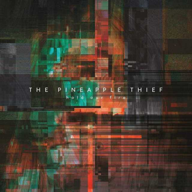 The Pineapple Thief - Hold Our Fire (NEW CD)