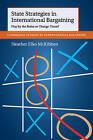 State Strategies in International Bargaining: Play by the Rules or Change Them? by Heather Elko McKibben (Paperback, 2016)