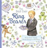 The Best Ever Ring Bearer: All The Best Things About Being In A Wedding By , (ha on sale