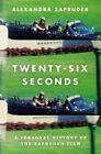 Twenty-Six Seconds: A Personal History of the Zapruder Film by MS Alexandra Zapruder (Hardback, 2016)