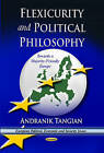Flexicurity and Political Philosophy: Towards a Majority-Friendly Europe by Andranik Tangian (Paperback, 2013)