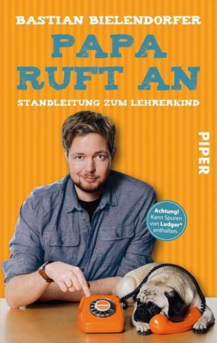 1 von 1 - Papa ruft an: Standleitung zum Lehrerkind von Bastian Bielendorfer (Buch)