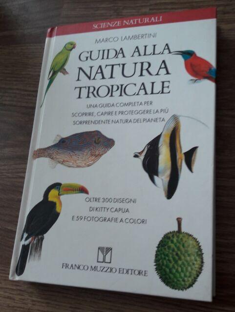 Guida alla natura tropicale. Una guida completa per scoprire, capire e protegger