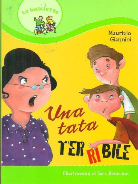 UNA TATA TERRIBILE  GIANNINI MAURIZIO PAOLINE EDITORIALE LIBRI 2008