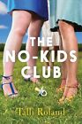 The No-Kids Club by Talli Roland (Paperback, 2014)