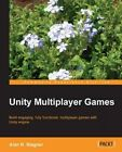 Unity Multiplayer Games by Alan R Stagner (Paperback, 2013)