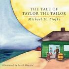 Tale of Taylor The Tailor 9781477202388 by Michael D Stofko Paperback