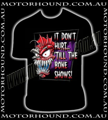 BN IT DON/'T HURT TO THE BONE SHOWS METAL MULISHA FOX MX T-SHIRT S M L XL 2XL 3XL