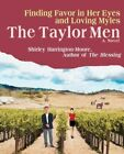 The Taylor Men Finding Favor in Her Eyes and Loving Myles 9780595419432 Book