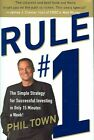 Rule #1: The Simple Strategy for Successful Investing in Only 15 Minutes a Week! by Phil Town (Hardback, 2006)
