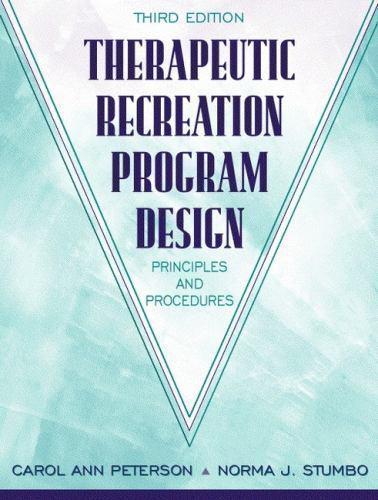 Therapeutic Recreation Program Design: Principles and Procedures (3rd Edition)