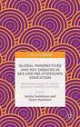 Global Perspectives and Key Debates in Sex and Relationships Education: Addressing Issues of Gender, Sexuality, Plurality and Power: 2016 by Palgrave Macmillan (Hardback, 2015)