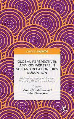 Global Perspectives and Key Debates in Sex and Relationships Education:...