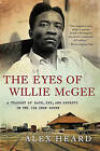 The Eyes of Willie McGee: A Tragedy of Race, Sex, and Secrets in the Jim Crow South by Alex Heard (Paperback / softback, 2011)