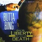 Give Me Liberty or Give Me Death by Butta Bing (CD, Nov-2011, Black Diamond Music Group)