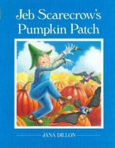 Jeb-Scarecrow-039-s-Pumpkin-Patch-by-Jana-Dillon-1992-Hardcover-Teacher-039-s-Edition