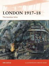 Campaign: London 1917-18 : The Bomber Blitz 227 by Ian Castle (2010, Paperback)