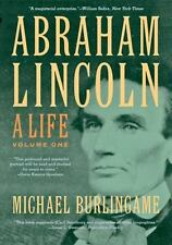 Abraham Lincoln - A Life Volume 1 by Michael Burlingame (2013, Paperback)